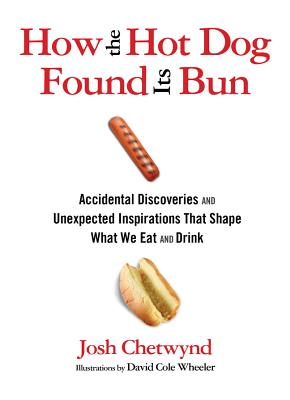 how-the-hotdog-found-its-bun-josh-chetwynd